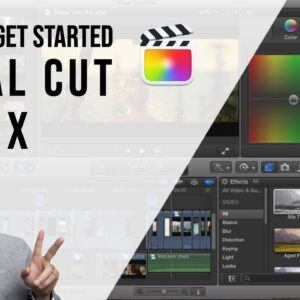 How to get started editing in Final Cut Pro X in a flash