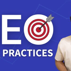Best Practices in SEO 2021: Evergreen Search Engine Optimization Principles & Tips